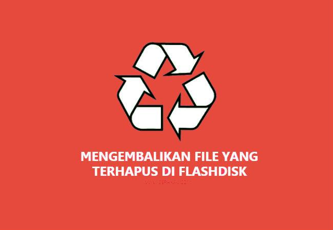 Berhasil Cara Mengembalikan File Yang Terhapus Di Flashdisk
