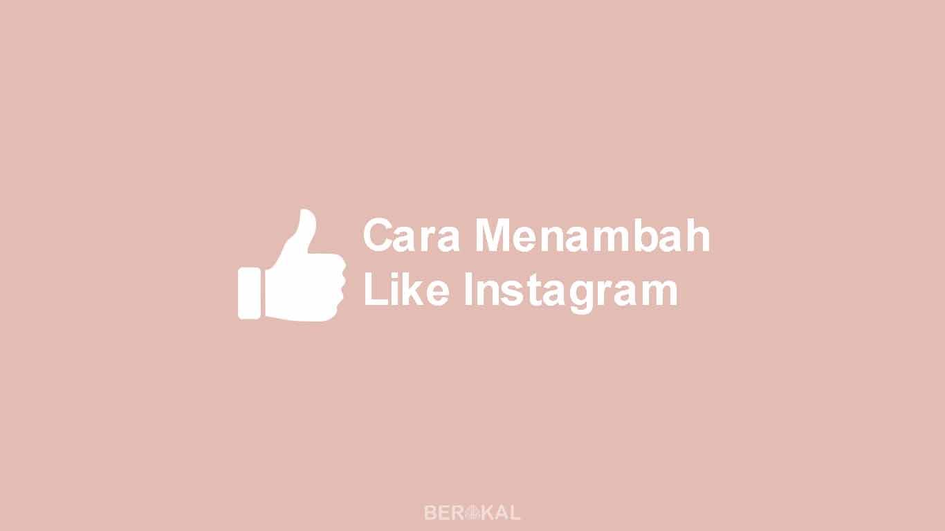 Cara Memperbanyak Like Instagram