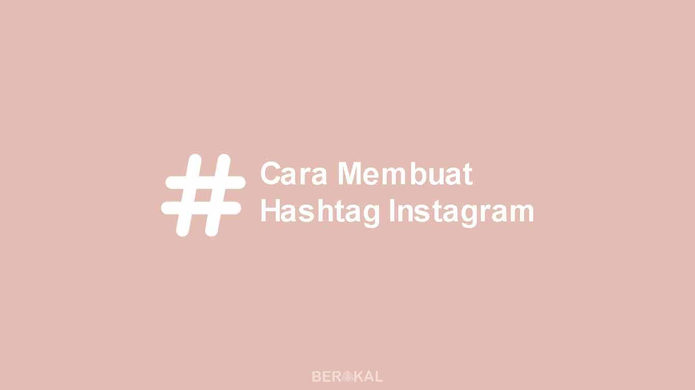 Cara Membuat Hashtag Instagram