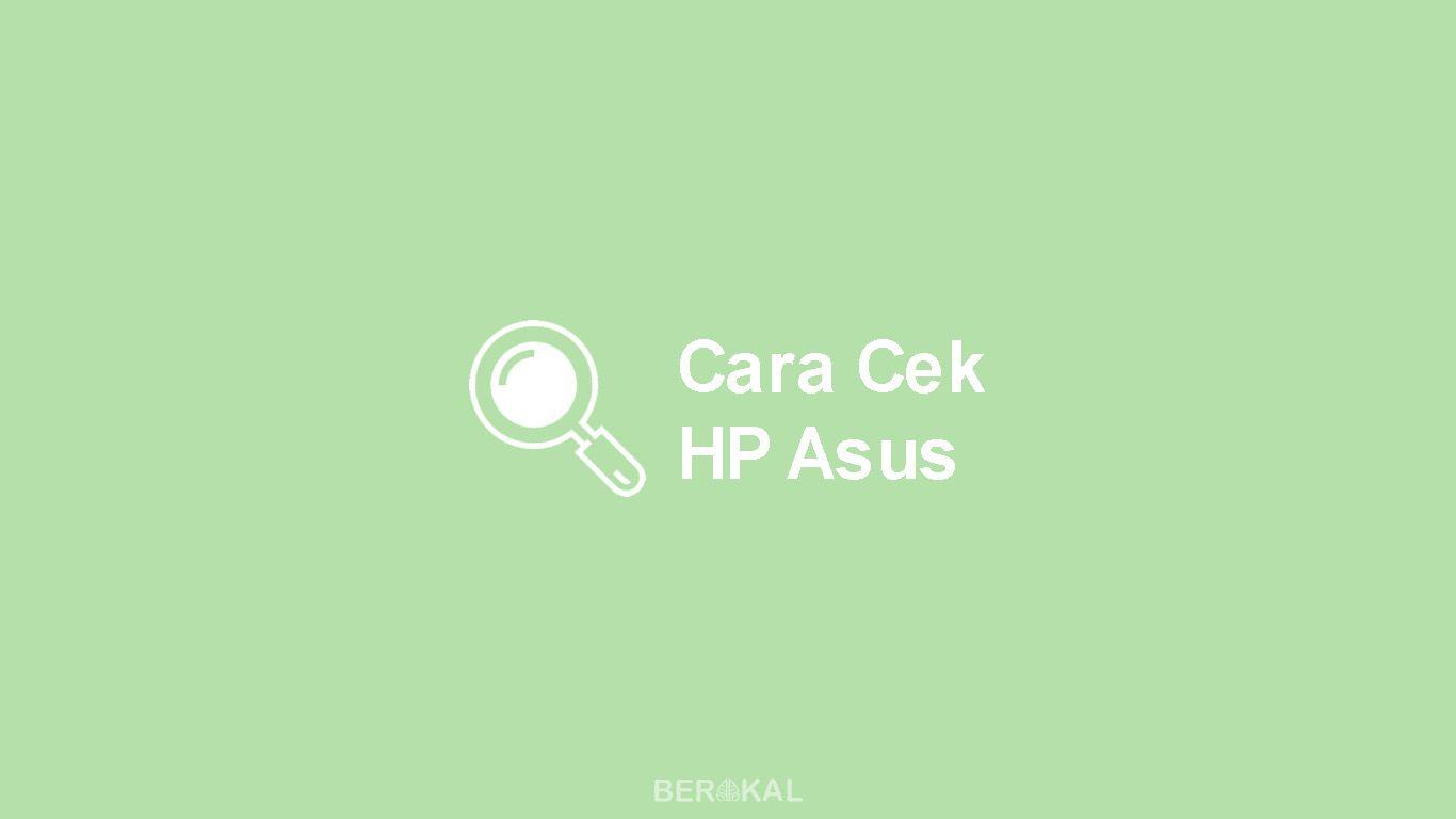 Cara Cek HP Asus