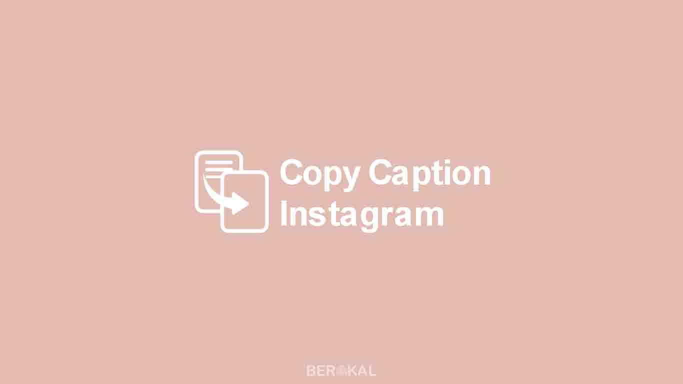 Cara Copy Caption Instagram