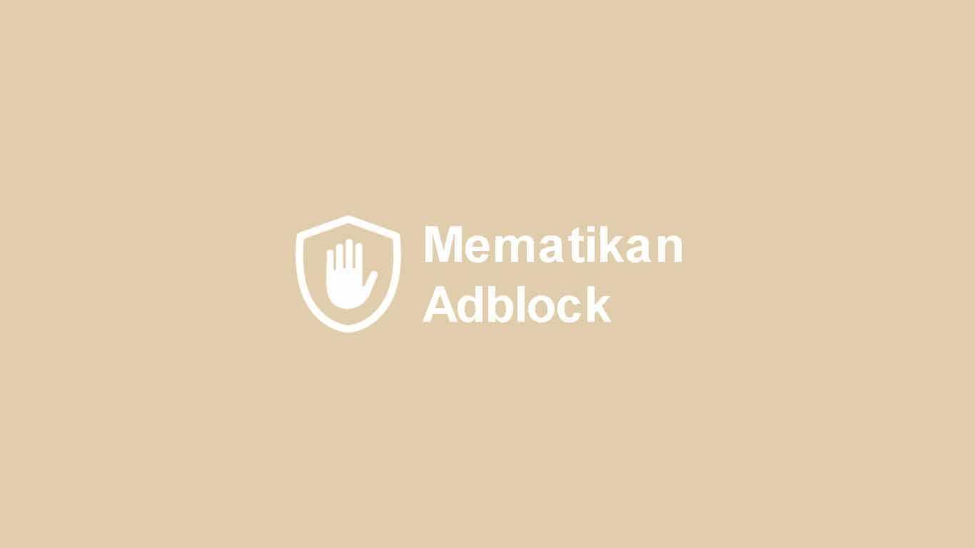 Cara Mematikan Adblock