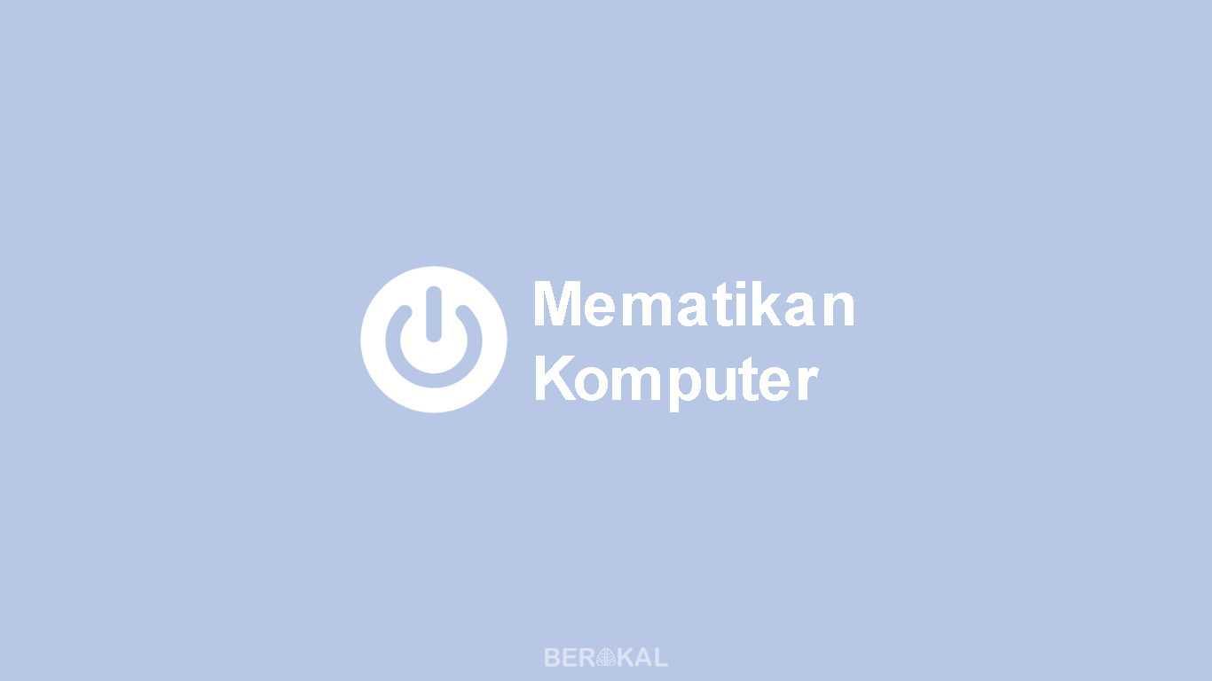 Cara Mematikan Komputer