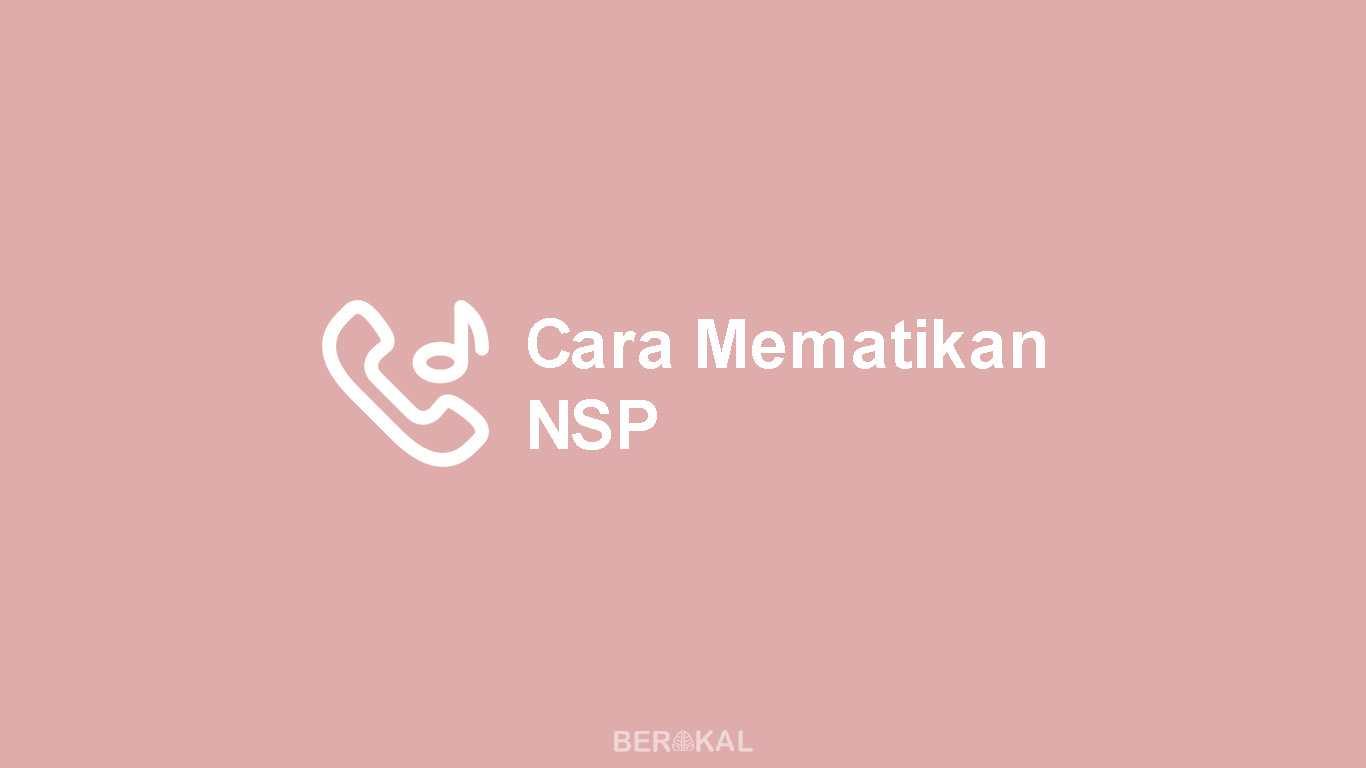 Cara Mematikan NSP
