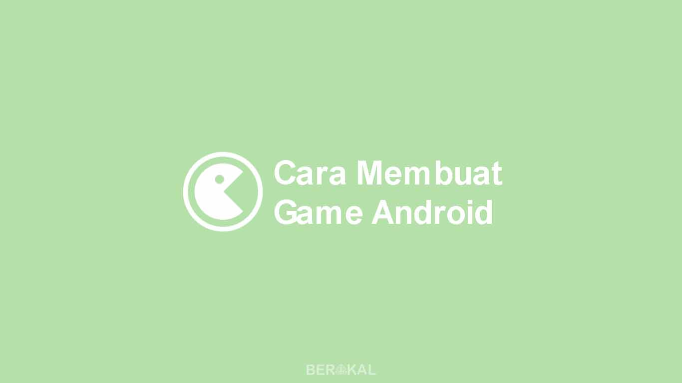 Cara Membuat Game Android