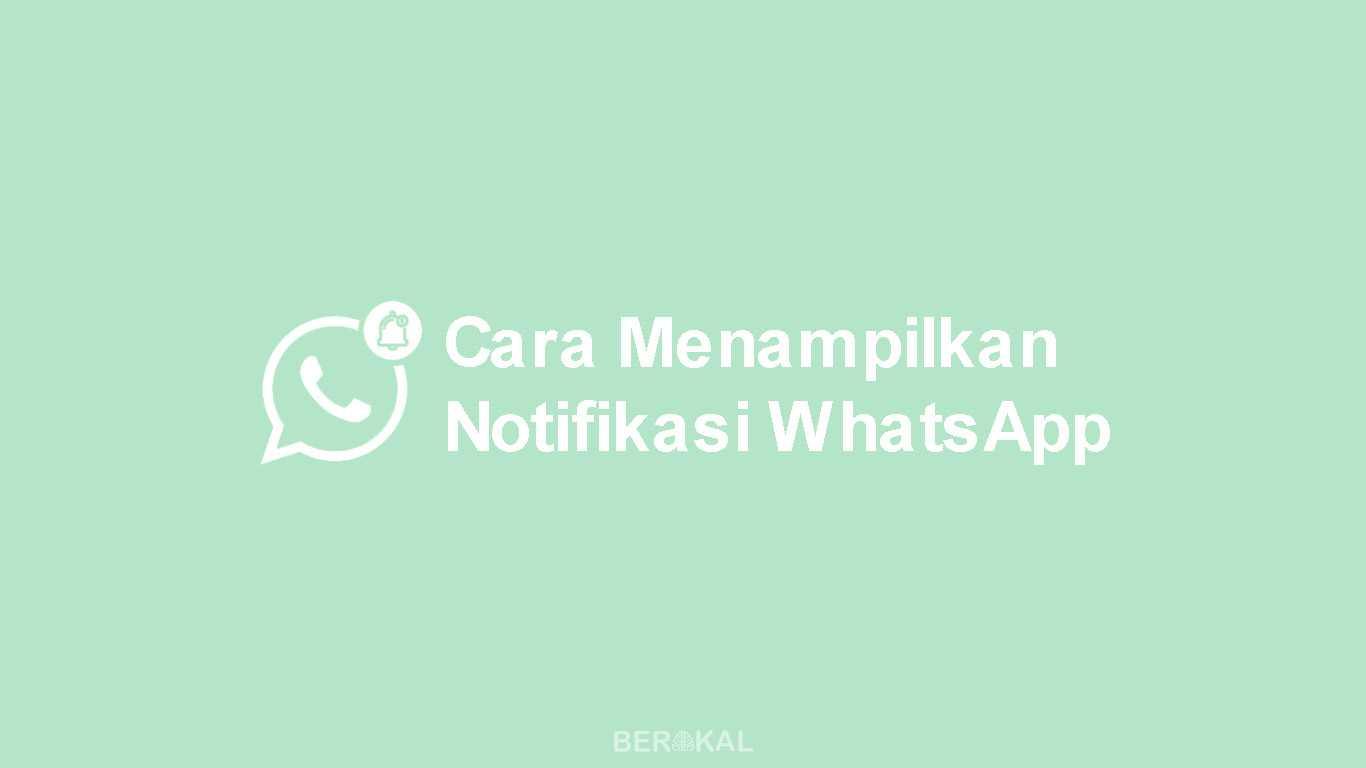 Cara Menampilkan Notifikasi WhatsApp