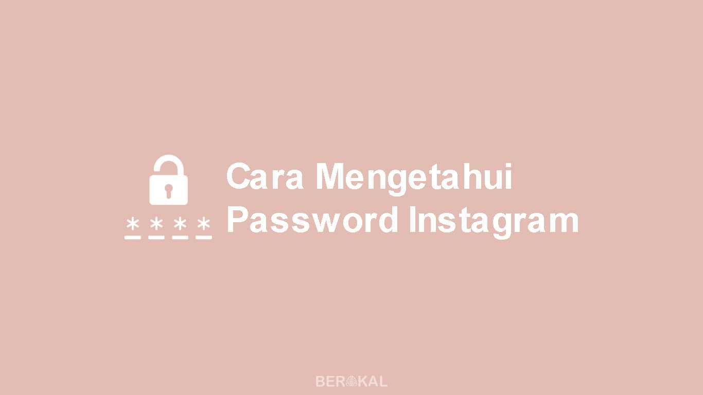 Cara Mengetahui Password Instagram