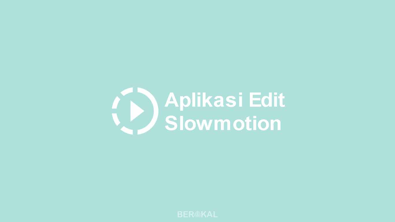 Aplikasi Slow Motion