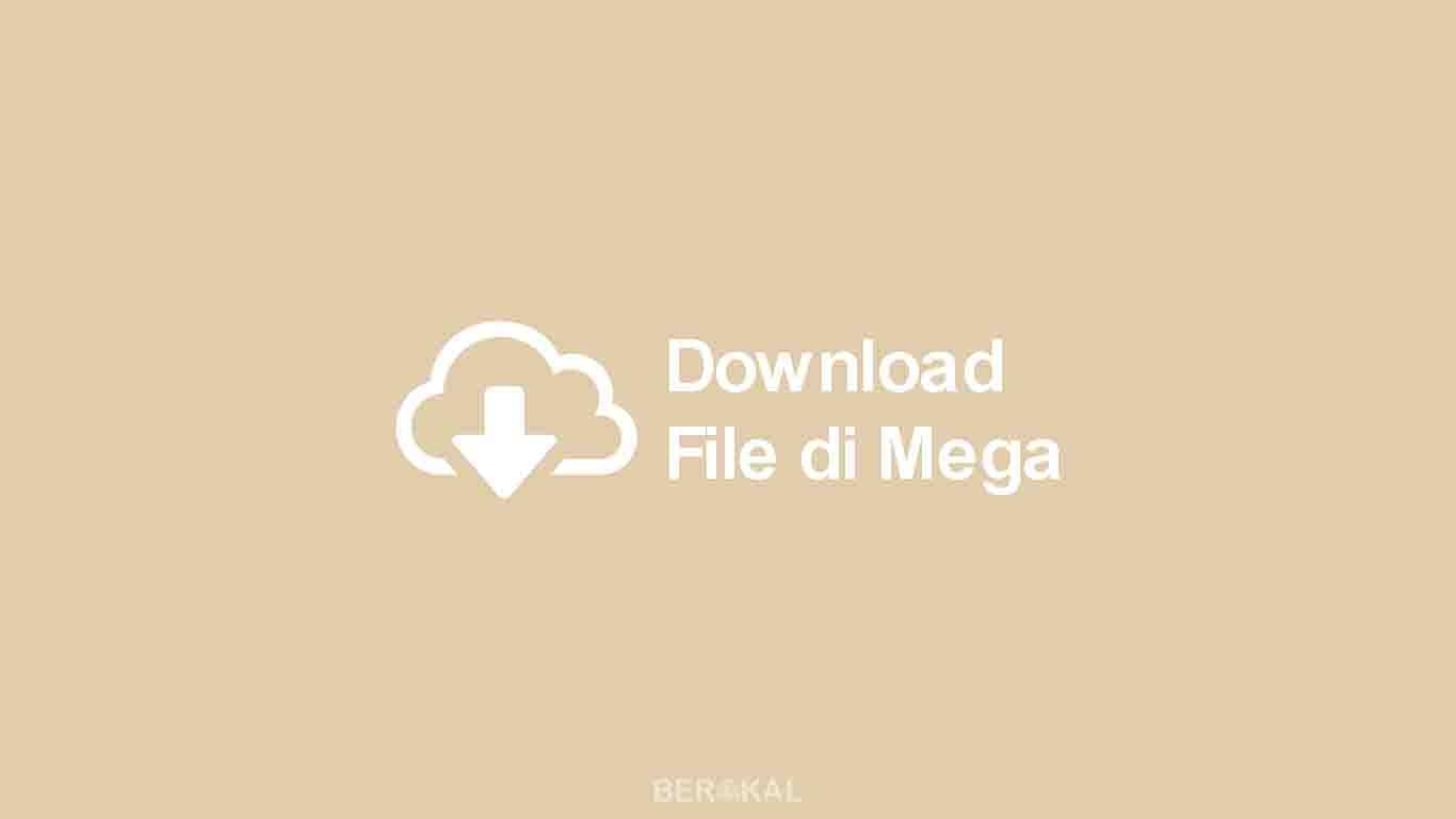 Cara Download File di Mega