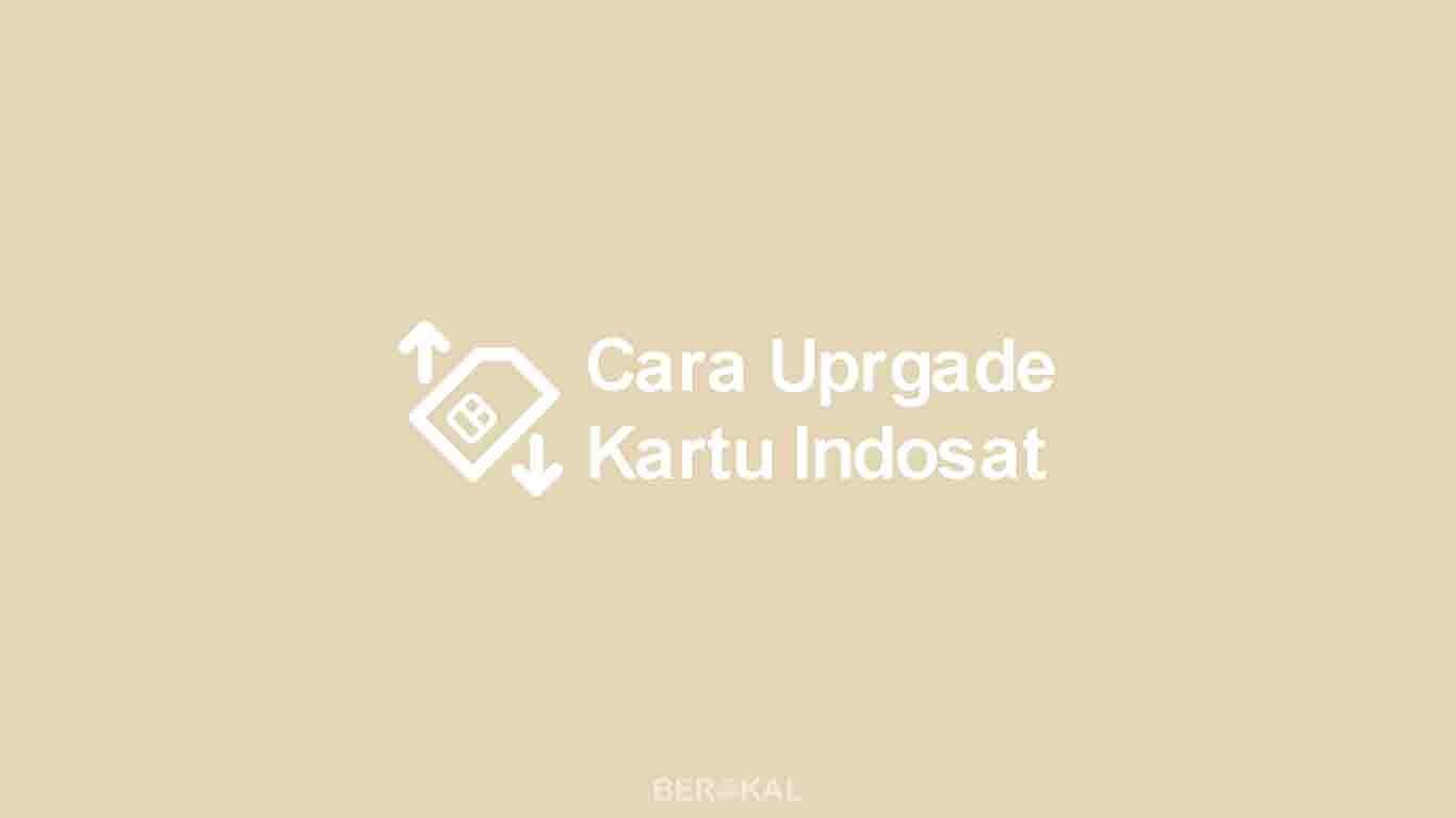 Cara Upgrade Kartu Indosat