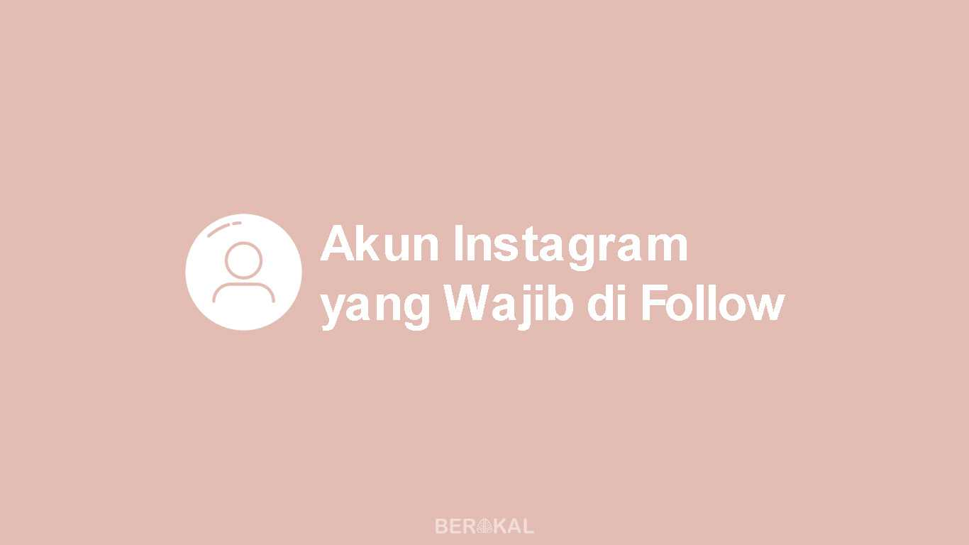 Akun Instagram yang Wajib di Follow
