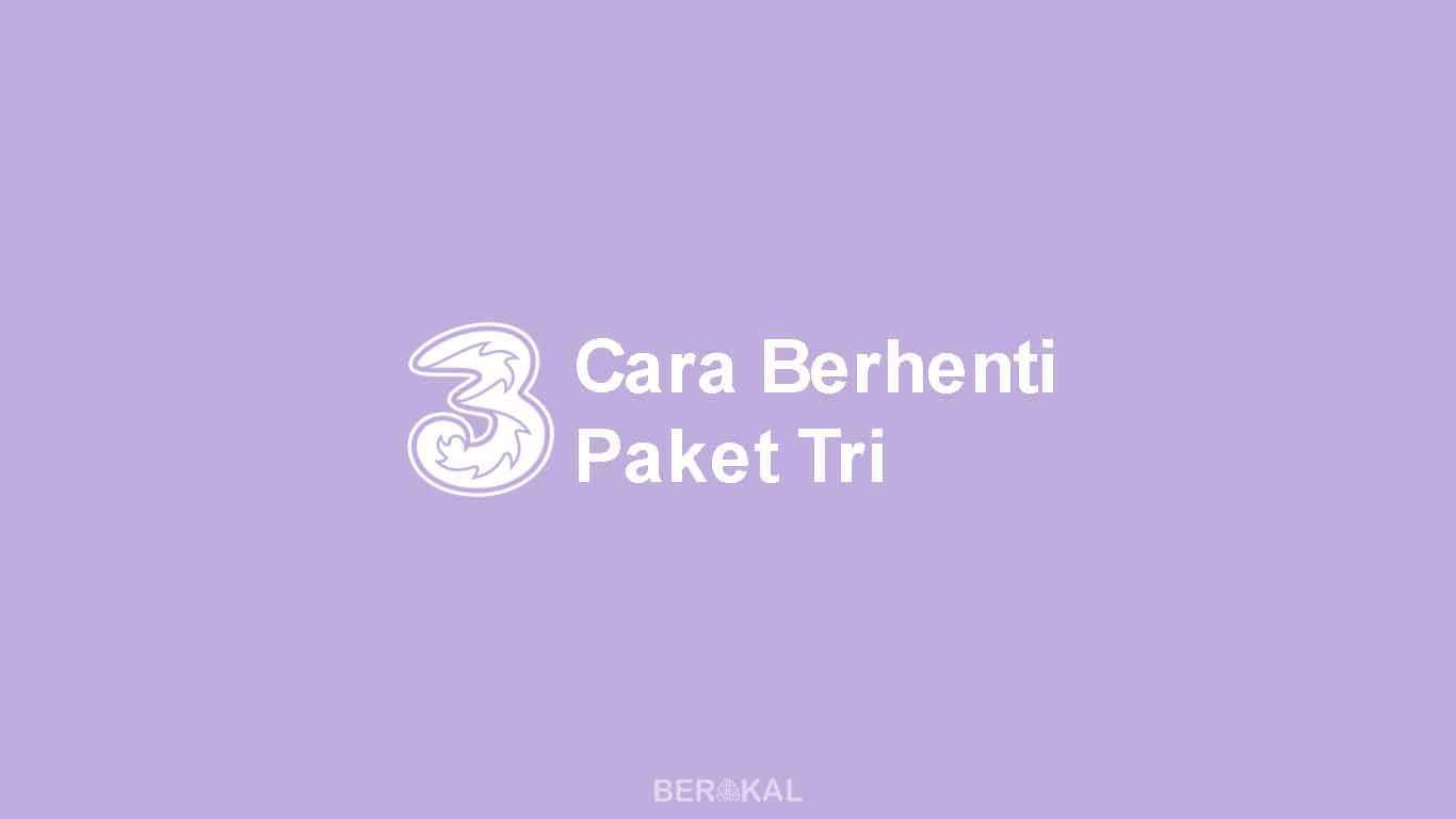 Cara Berhenti Paket Tri (3)