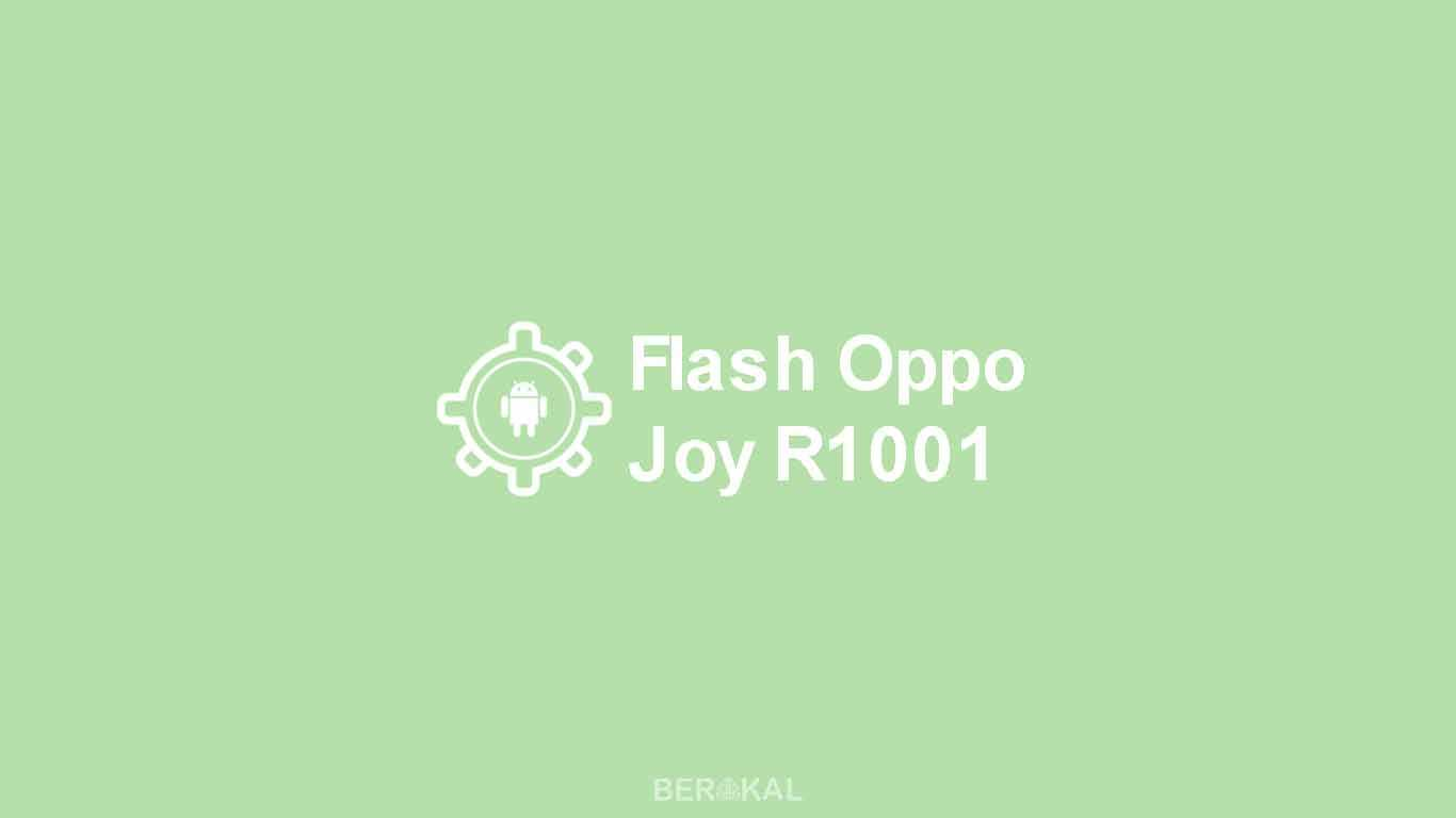 Cara Flash Oppo Joy R1001