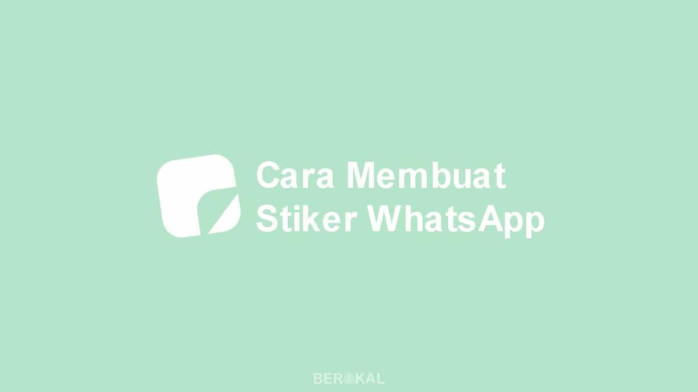 2 Cara Membuat Stiker Whatsapp Sendiri Dengan Foto Apapun