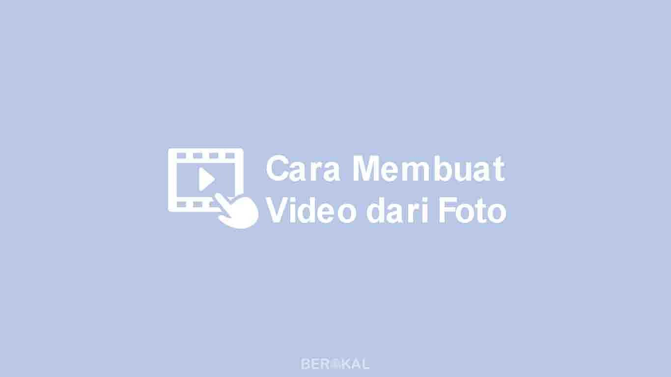 Cara Membuat Video dari Foto dengan Musik