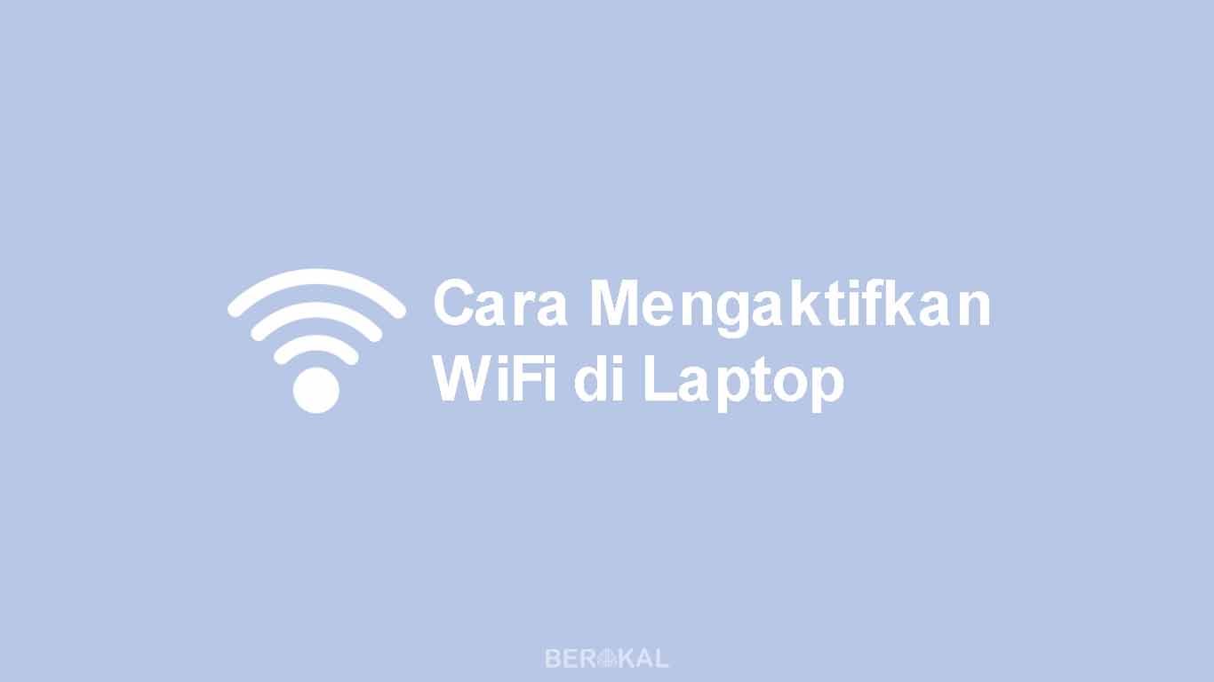 7 Cara Mengaktifkan Wifi Di Laptop Komputer