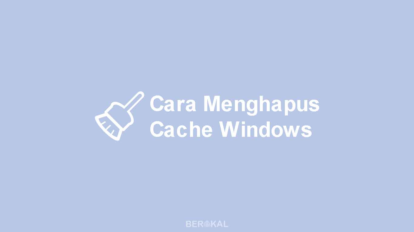 Cara Menghapus Cache Windows