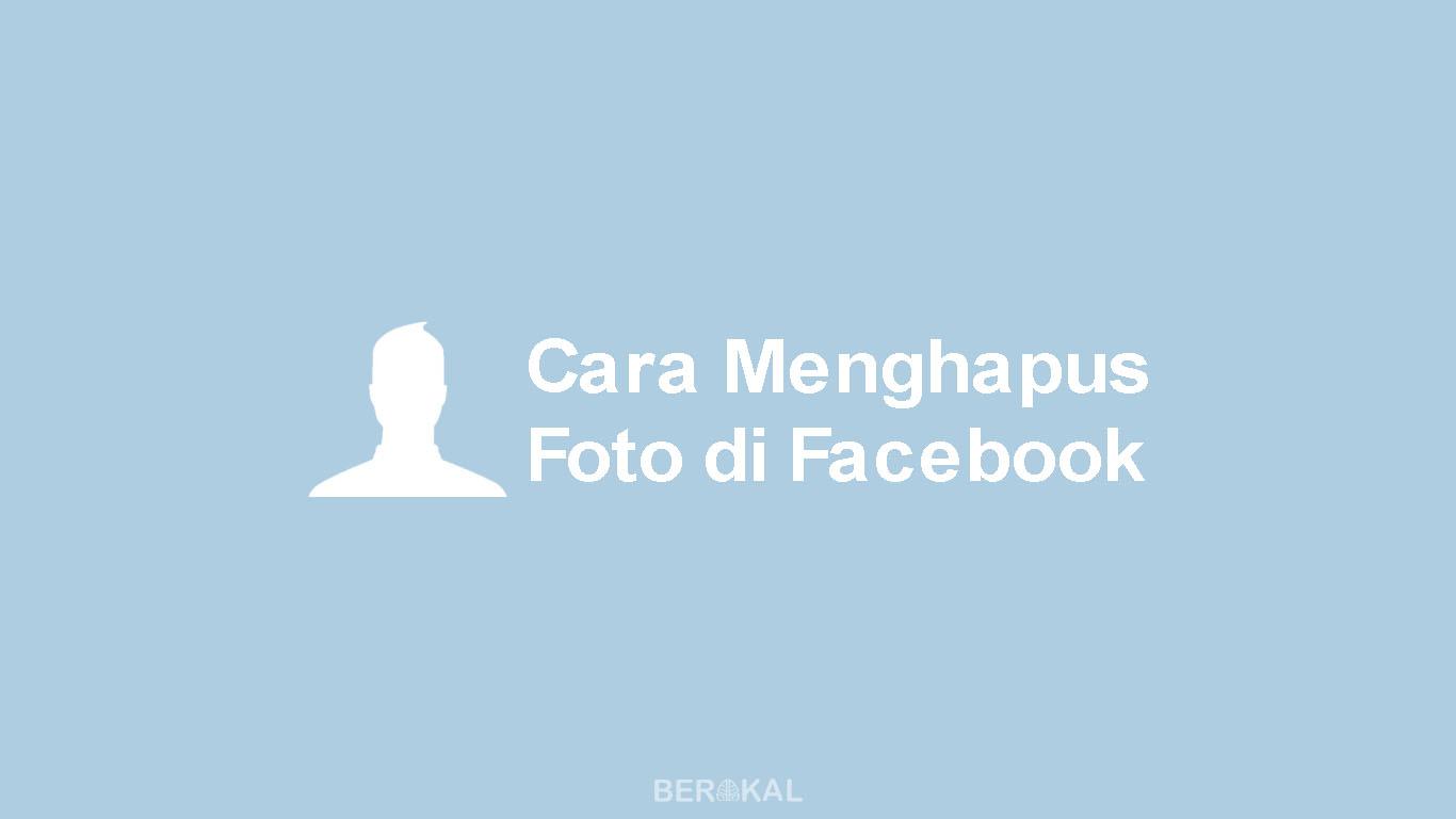 Cara Menghapus Foto di Facebook