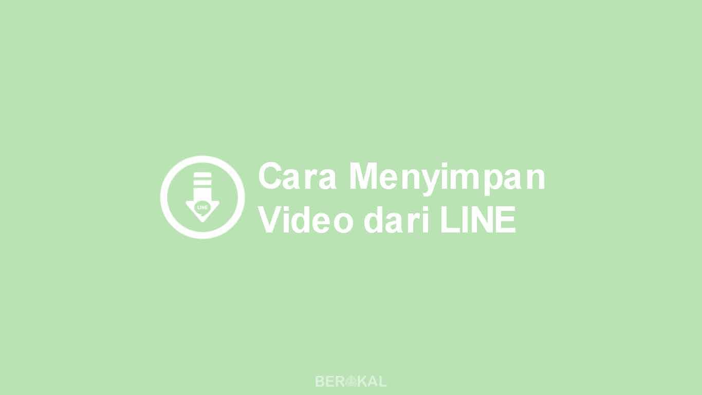 Cara Menyimpan Video dari LINE