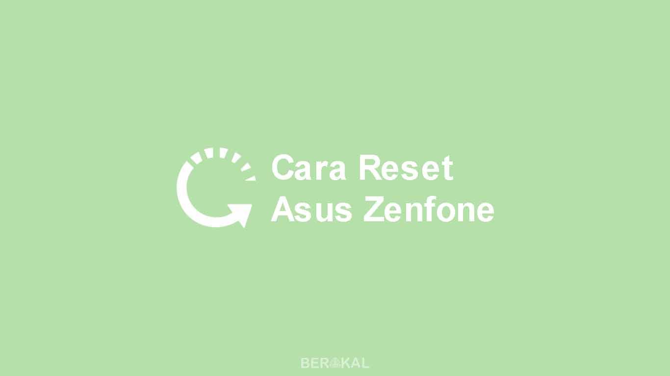 Cara Reset Asus Zenfone