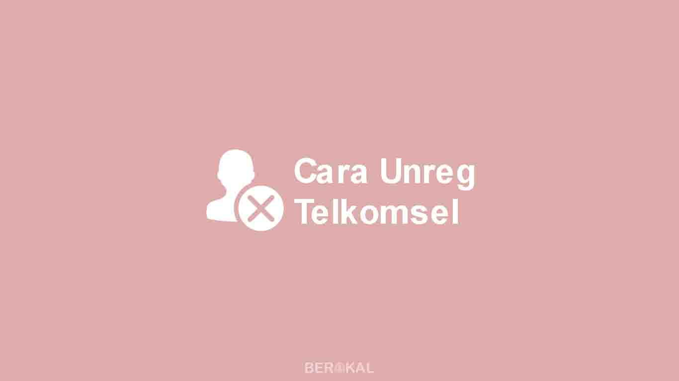 Cara Unreg Telkomsel
