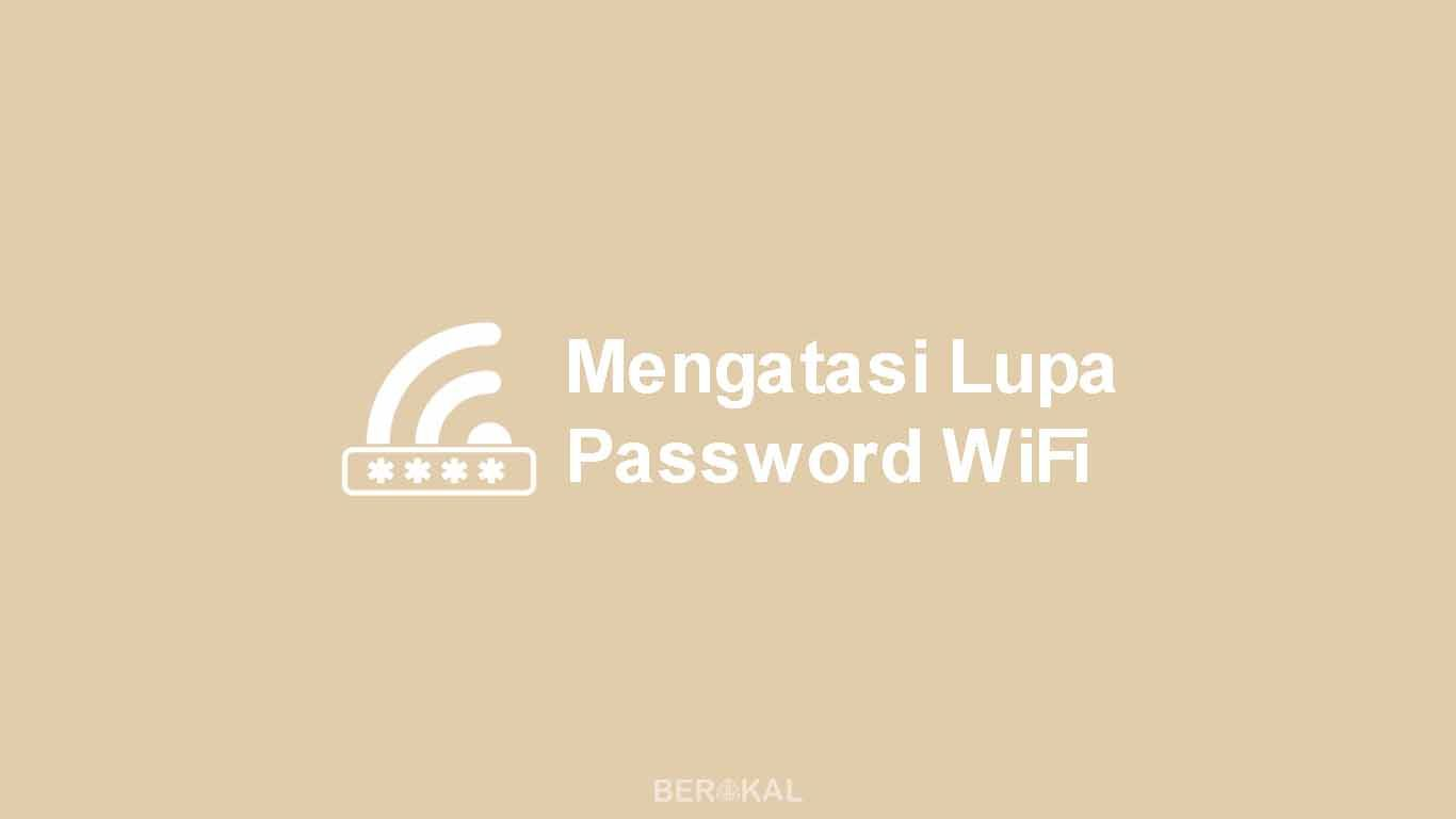 cara mengatasi lupa password wifi