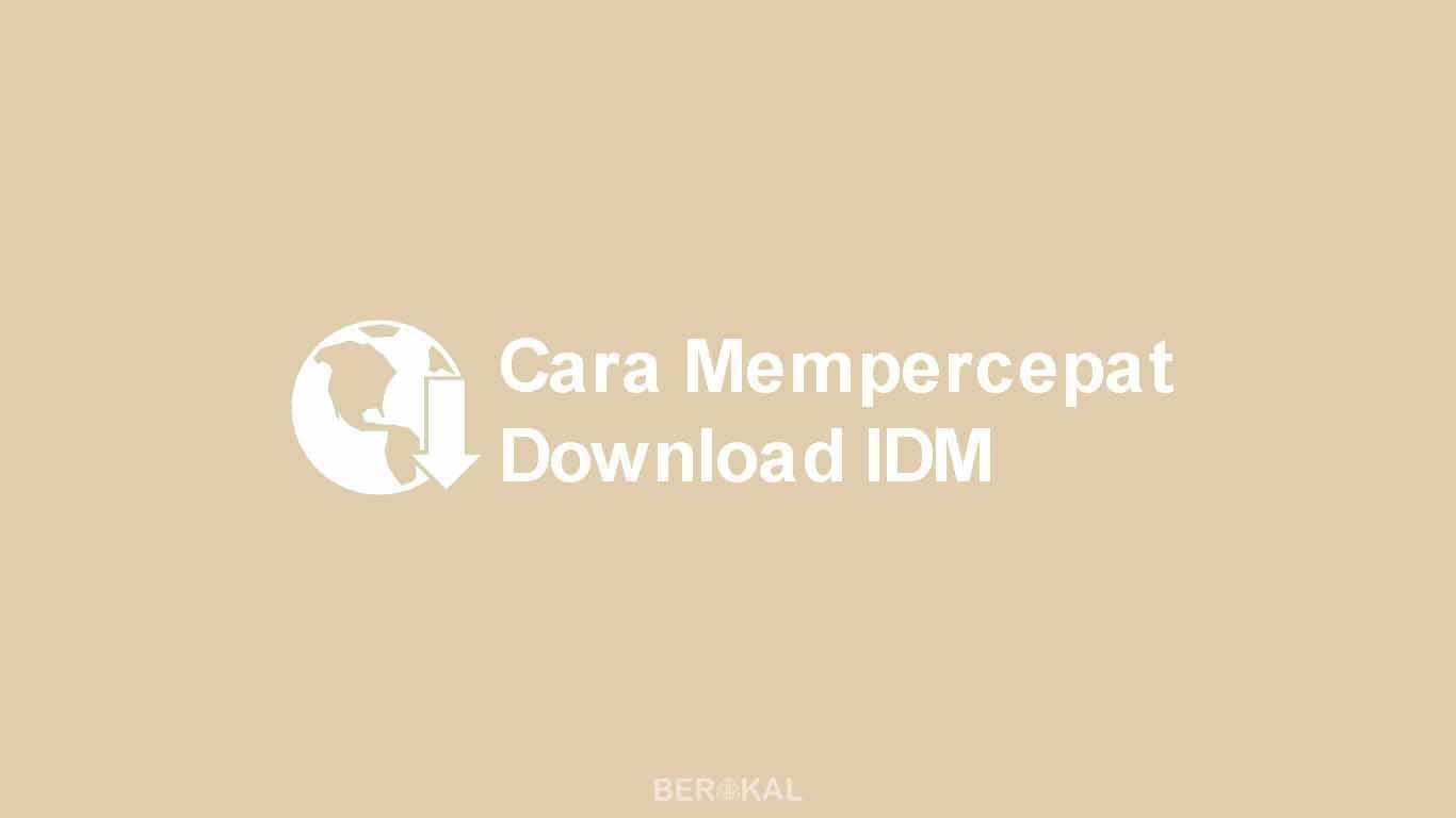 Cara Mempercepat IDM
