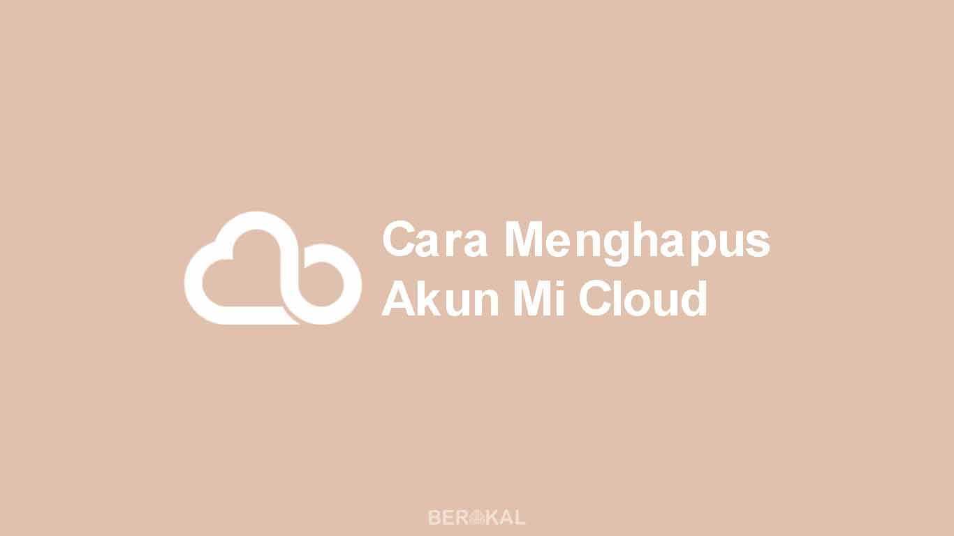 Cara Menghapus Akun Mi Cloud Lupa Password