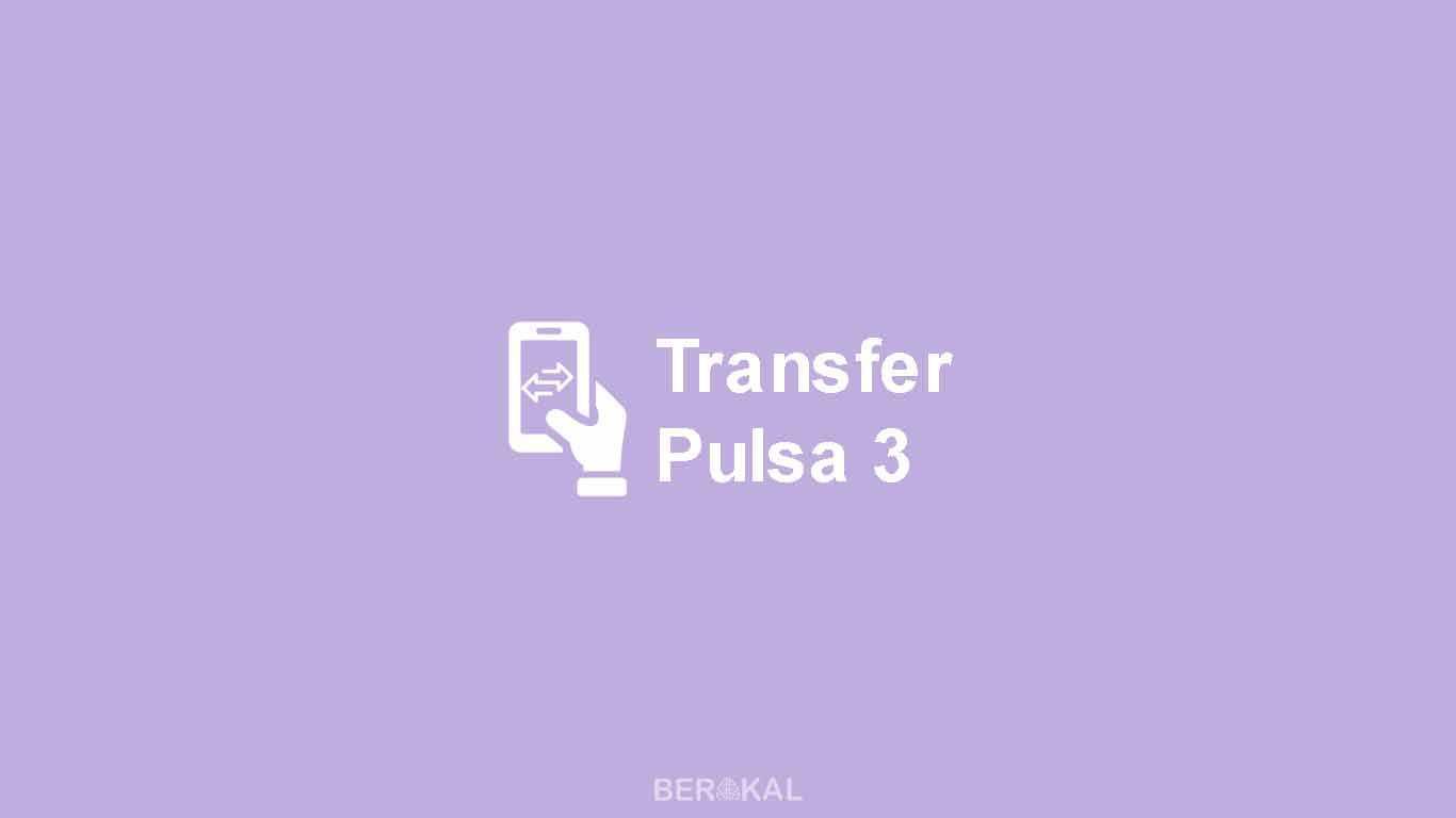 3 Cara Mudah Transfer Pulsa Ke Sesama 3 2020