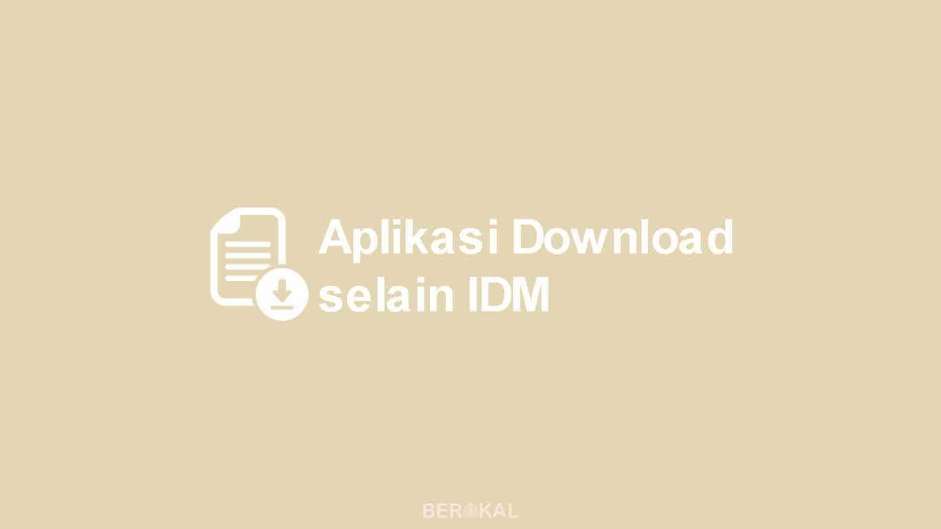 Aplikasi Download selain IDM