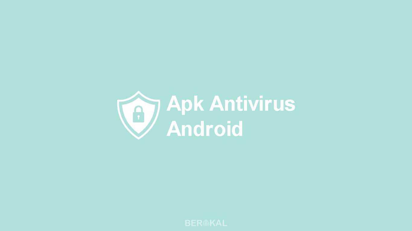 Aplikasi Antivirus Android