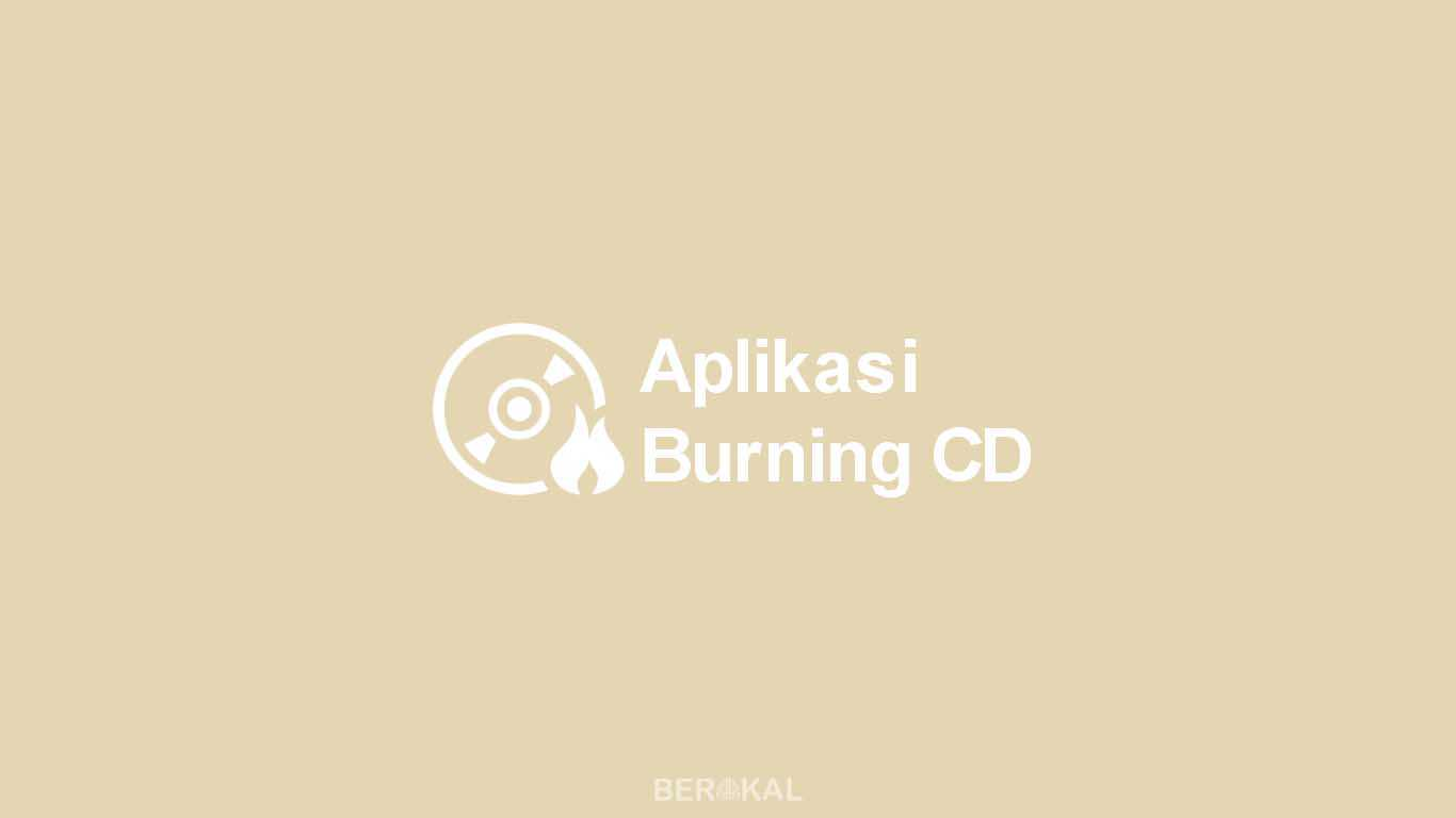 Aplikasi Burning CD