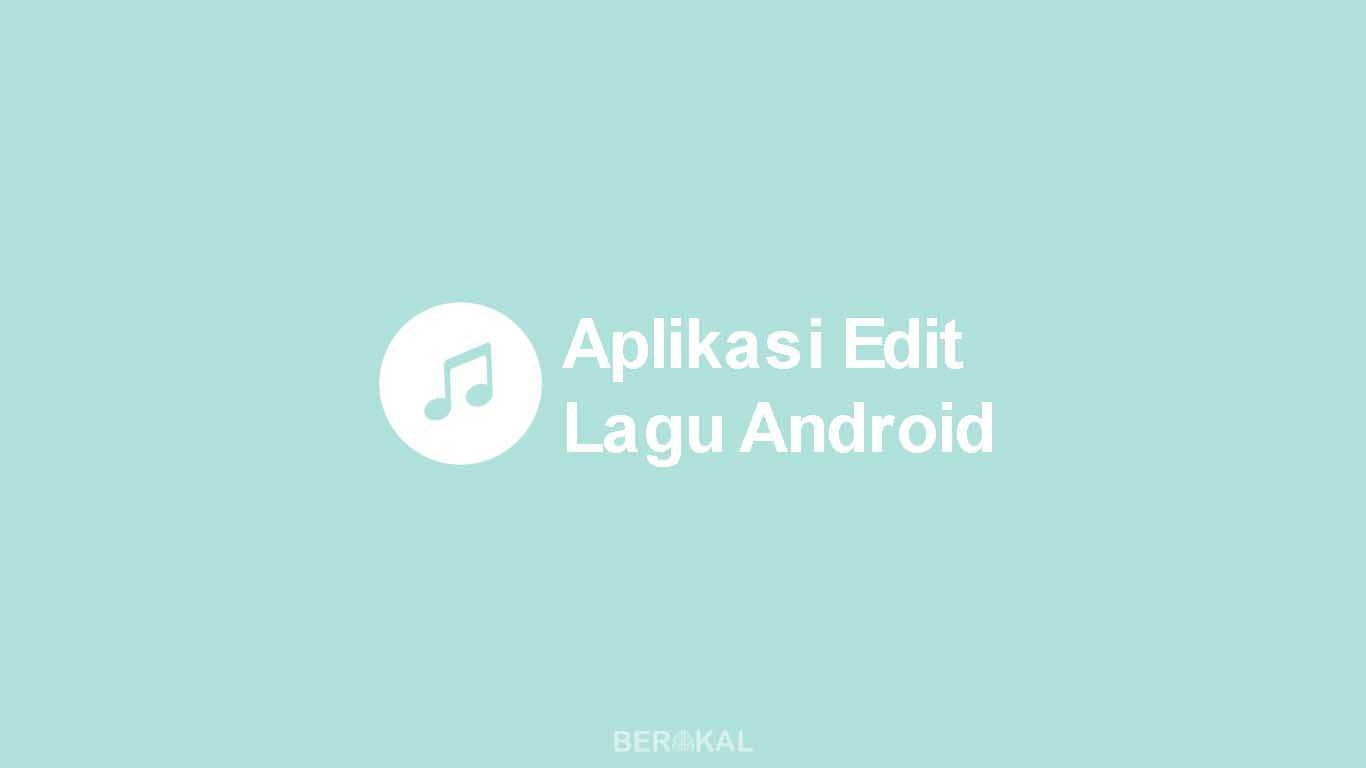 Aplikasi Edit Lagu Android
