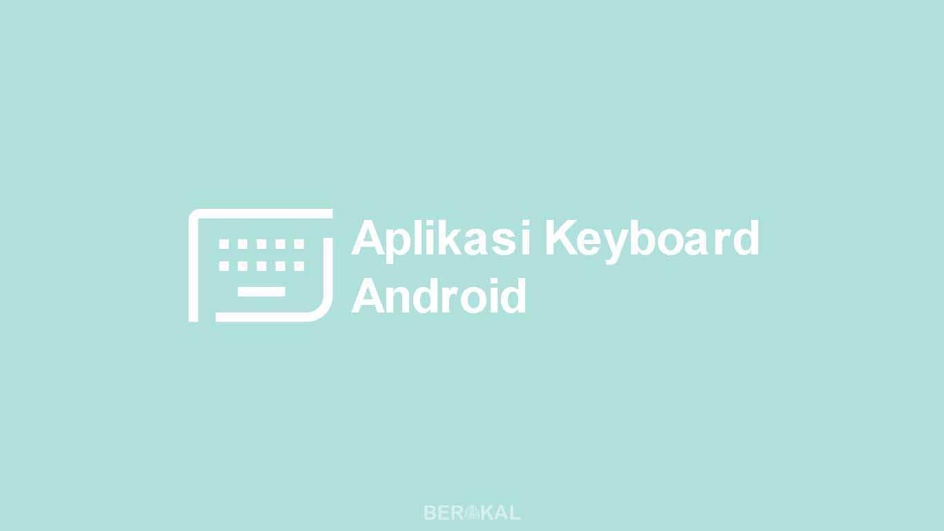 Aplikasi Keyboard Android
