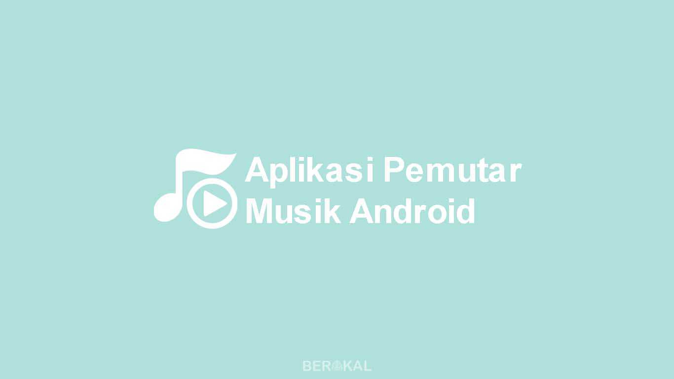 Aplikasi Pemutar Musik Android