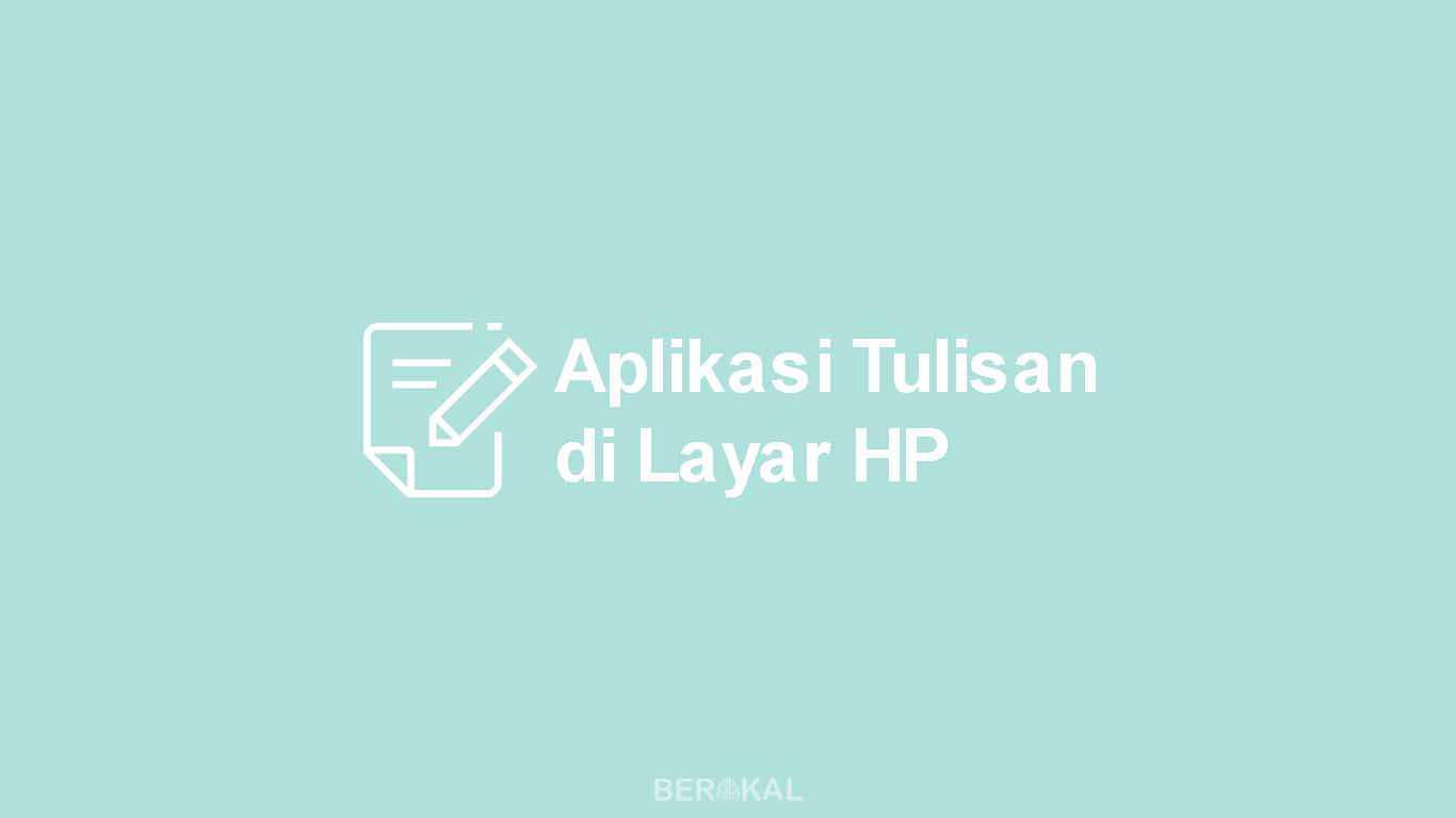 Aplikasi Tulisan di Layar HP