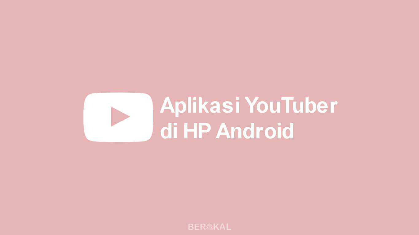 Aplikasi YouTuber Android