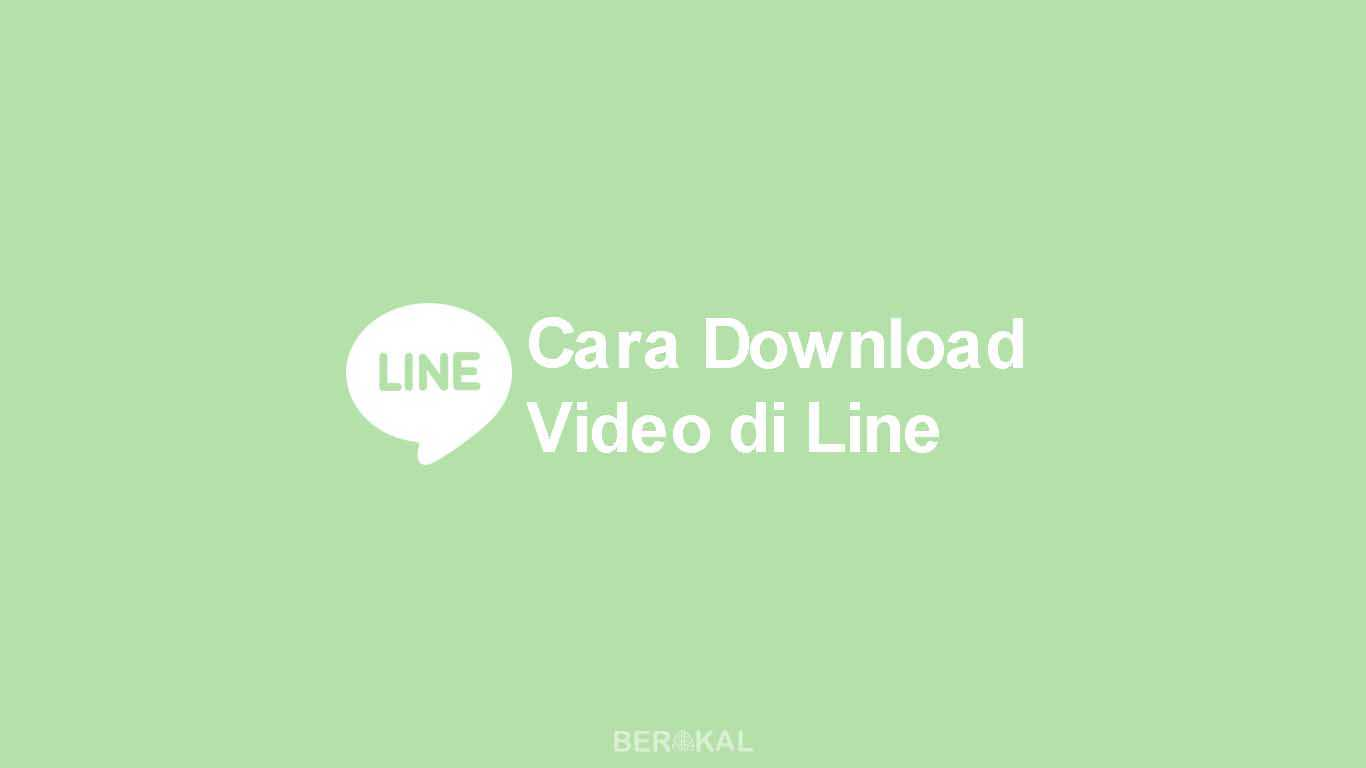 Cara Download Video di Line