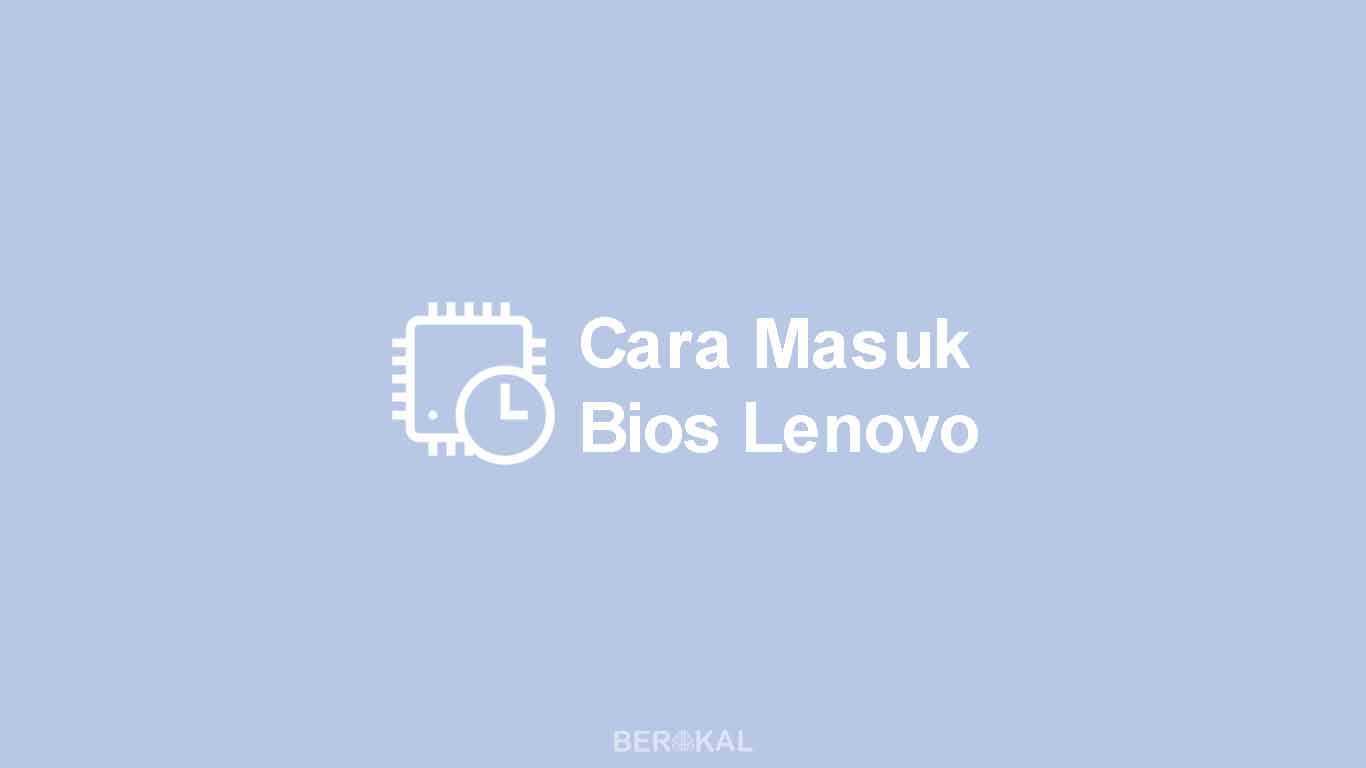 Cara Masuk Bios Lenovo