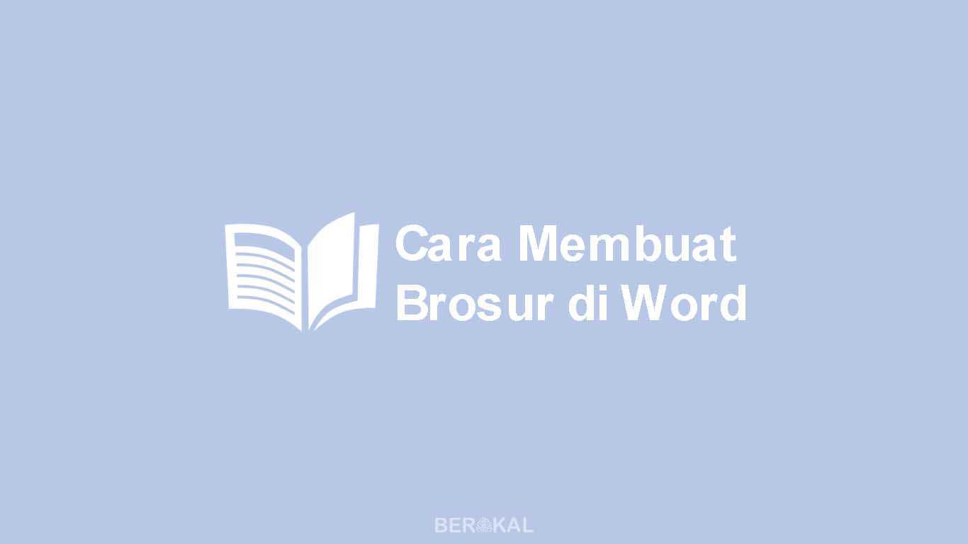 Cara Membuat Brosur di Word