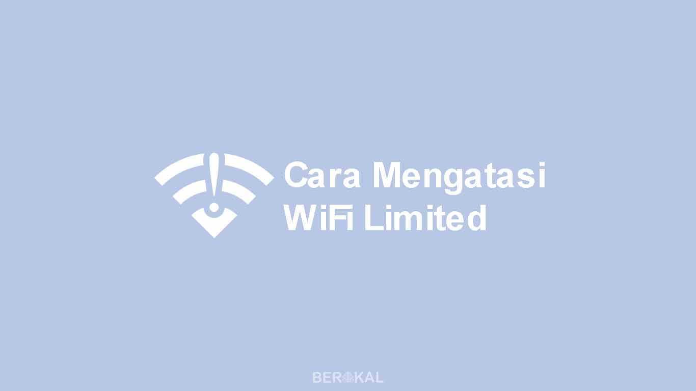 Cara Mengatasi WiFi Limited