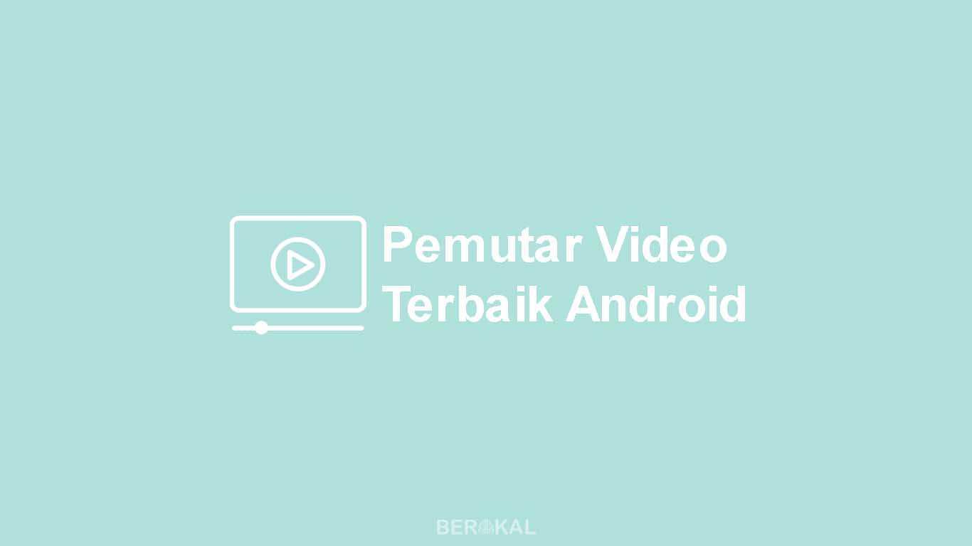 Pemutar Video Terbaik Android