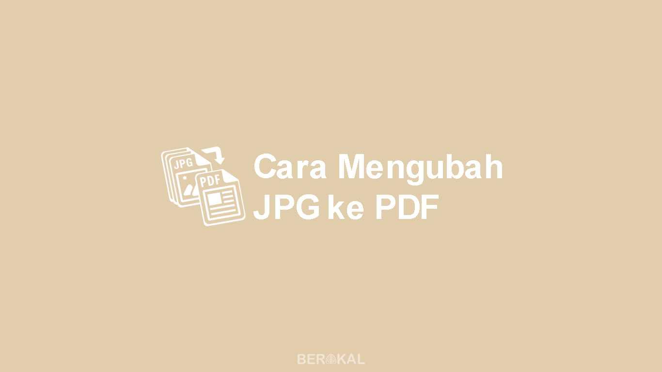 Cara Mengubah JPG ke PDF