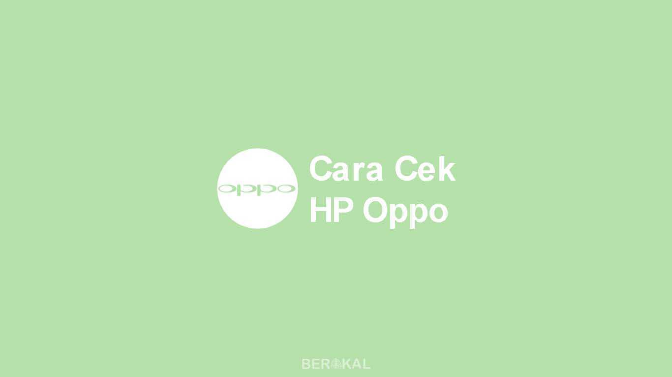 Cara Cek HP Oppo