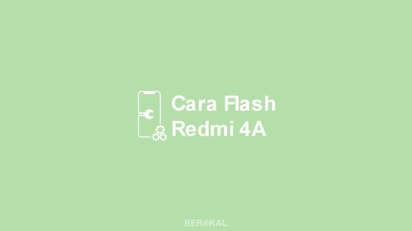 Cara Flash Redmi 4A