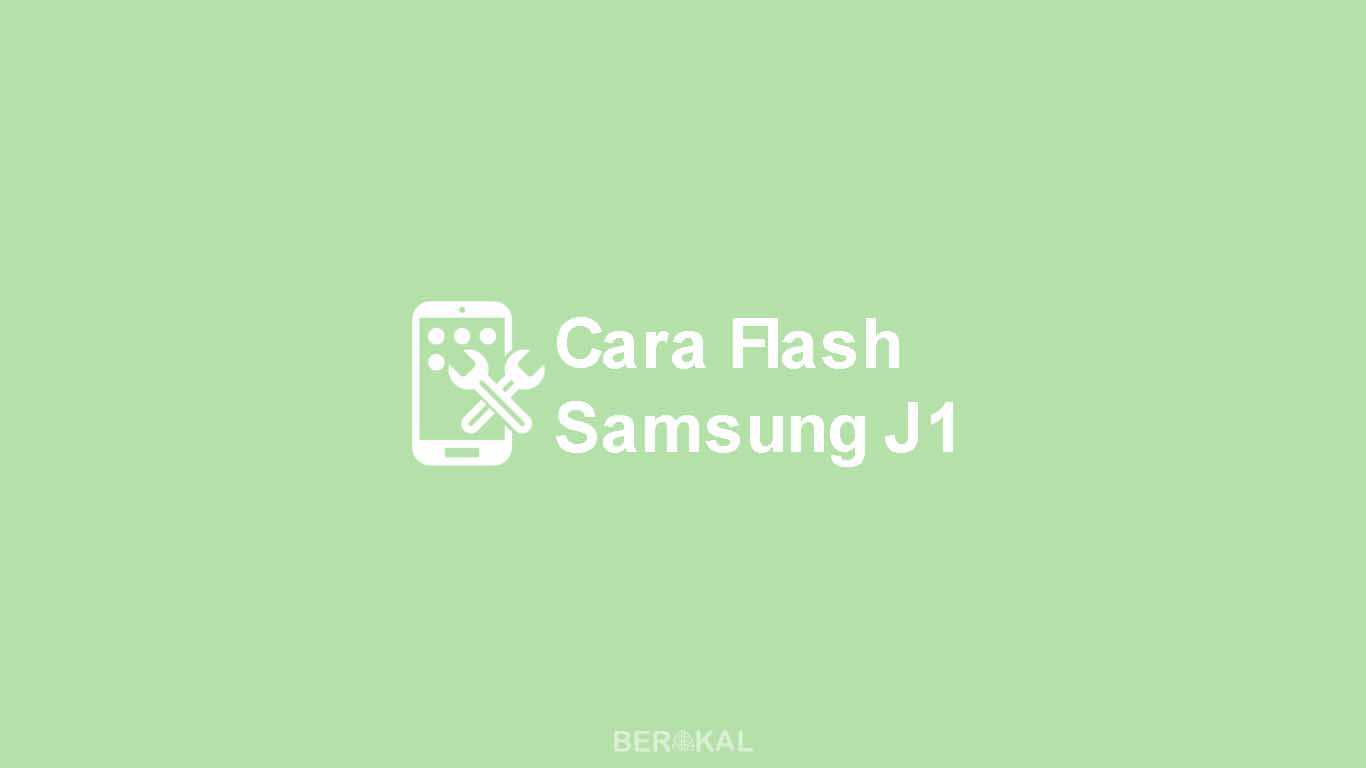 Cara Flash Samsung J1