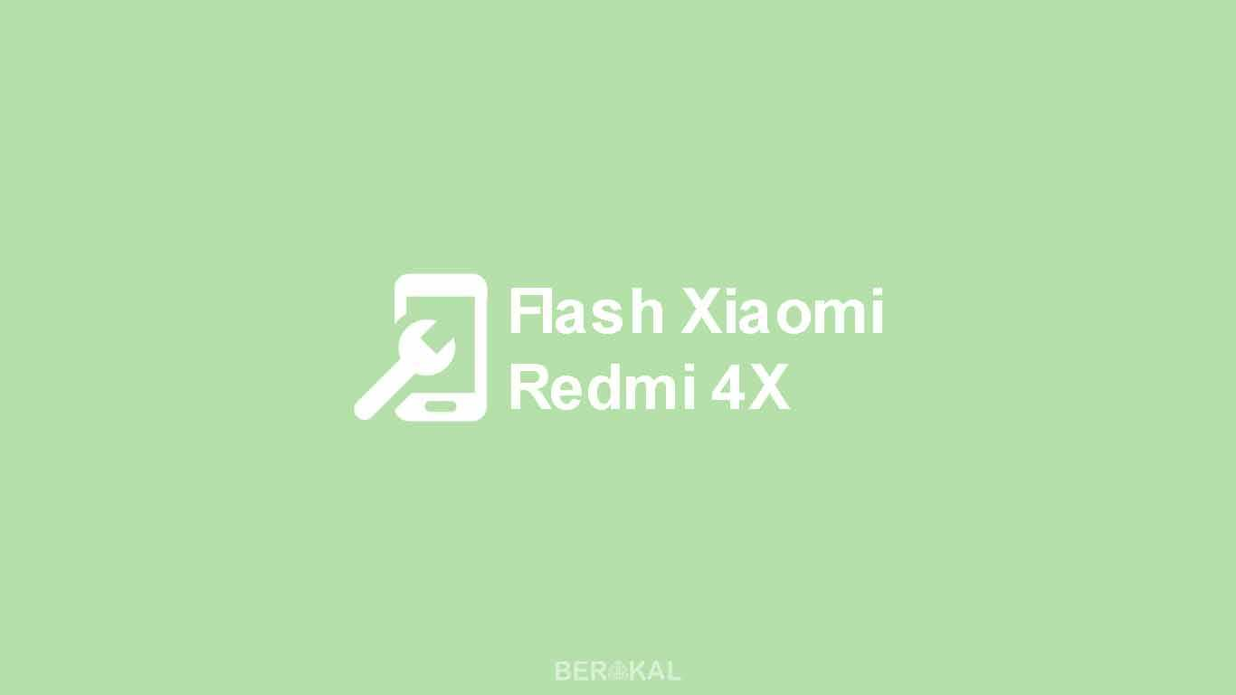 Cara Flash Xiaomi Redmi 4X