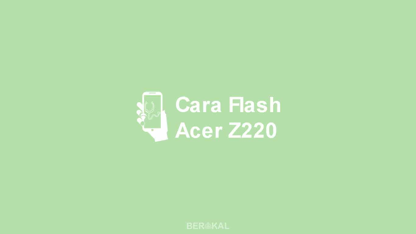 Cara Flash Acer Z220