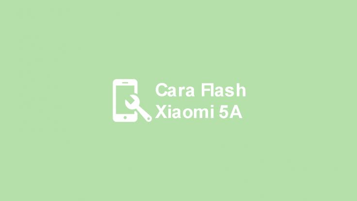 Cara Flash Xiaomi Redmi 5A