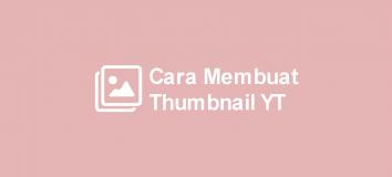 Cara Membuat Thumbnail YouTube